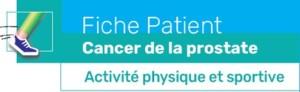 Fiche outil patient cancer prostate activité physique